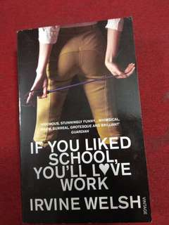 If You Liked School You'll Like Work