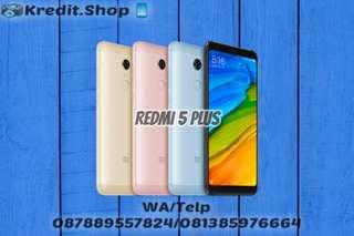 Xiaomi Redmi 5Plus Cicilan Tanpa Kartu Kredit Cash/Kredit