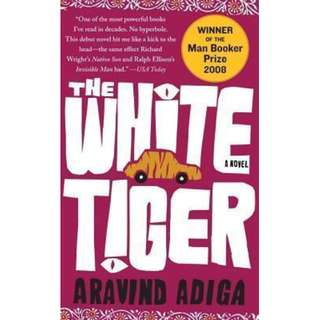 The White Tiger : A Novel. Winner of the Man Booker Prize 2008 and the Galaxy British Book Award, Author of the Year 2009 Paperback Aravind Adiga