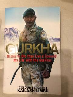 Gurkha: Better to die than live a coward: my life with the Gurkhas