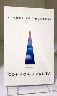 A Work In Progress - A Memoir by Connor Franta