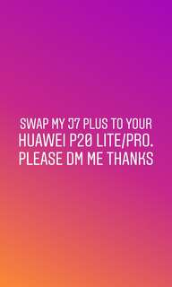 FOR SWAP!! J7 PLUS TO HUAWEI P20 LITE/PRO!