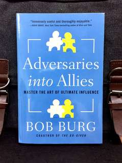 # Highly Recommended《Bran-New + The Art of Winning People Over Without Feeling Manipulation or Coercion》Bob Burg - ADVERSARIES INTO ALLIES : Master the Art of Ultimate Influence