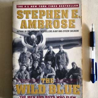 Stephen E Ambrose : The Wild Blue
