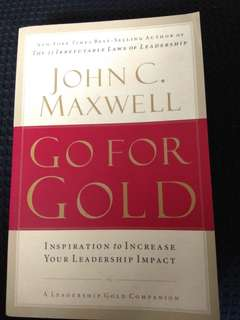 Go For Gold John C. Maxwell
