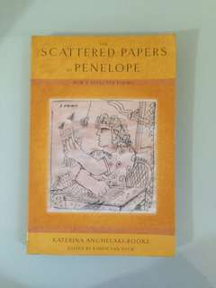 Katerina Anghelaki-Rooke - The Scattered Papers of Penelope: New and Selected Poems