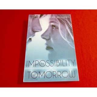 The Impossibility of Tomorrow by Avery Williams