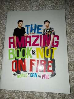 The Amazing Book Is Not On Fire By Dan&Phil