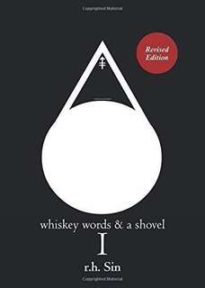 Whiskey, Words & A Shovel I by R.H Sin