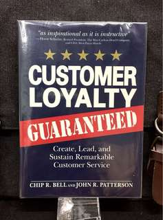 《New Book Condition + The New Rules Of Customer Service》Chip Bell & John Patterson - CUSTOMER LOYALTY GUARANTEED : Create, Lead, and Sustain Remarkable Customer Service