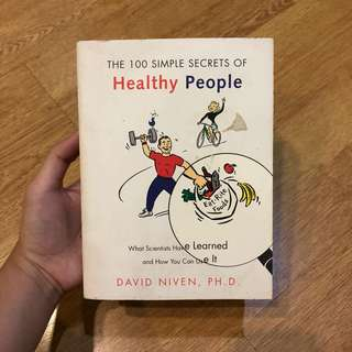 The 100 Simple Secrets of Healthy People by David Niven, PhD