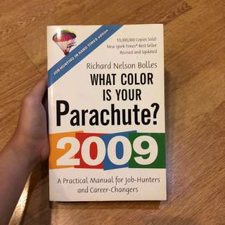 What Color is Your Parachute? A Practical Manual for Job-Hunters and Career-Changers by Richard Nelson Bolles