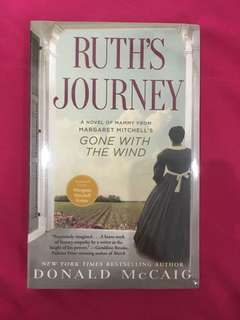 Ruth's Journey (spin off of Gone with the Wind) by Donald McCraig