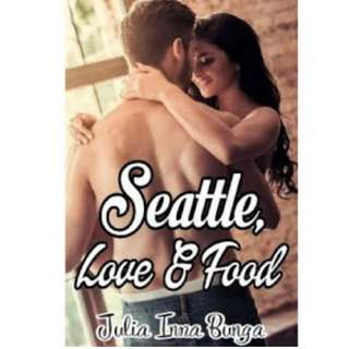 Ebook Seattle, Love & Food - Julia Inna Bunga