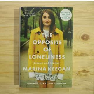 The Opposite of Loneliness: Essays and Stories - Hardback