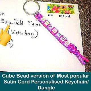 Cube Bead version of most popular Satin Cord Personalised Keychain / Dangle [uncle anthony]  FOR MORE PICS & DETAILS, 👉 http://carousell.com/p/94366328