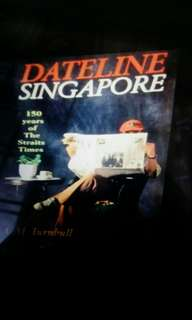 Dateline Singapore - 150 years of the straits times