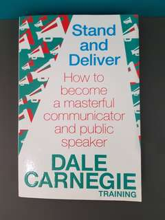 Stand and Deliver How to become a masterful communicator & public speaker