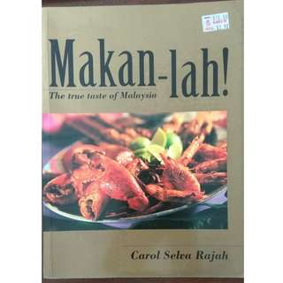 Recipe book - Carol Selva Rajah- Makan-lah The True Taste Of Malaysia