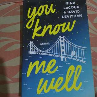 You know me well by David Levithan & Nina Lacour