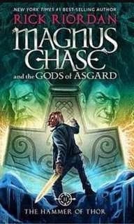 MAGNUS CHASE and the GODS of ASGARD : THE HAMMER OF THOR - RICK RIORDAN