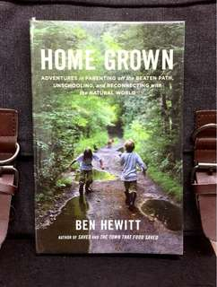 # Highly Recommended《Bran-New + Unconventional Ways of Parenting & Child Schooling》Ben Hewitt - HOME GROWN : Adventures in Parenting off the Beaten Path, Unschooling, and Reconnecting with the Natural World