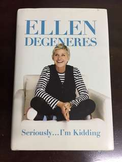 Seriously I'm kidding by Ellen Degeneres