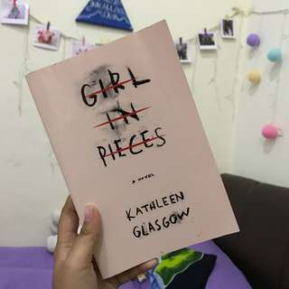 GIRL IN PIECES NOVEL by KATHLEEN GLASLOW
