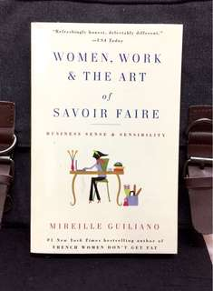 #Highly Recommended《Bran-New + Woman's Guide To Navigating Working World, Living Good Life, And Savoring Every Minute of It》Mireille Guiliano - WOMEN, WORK & THE ART OF SAVOIR FAIRE : Business Sense & Sensibility