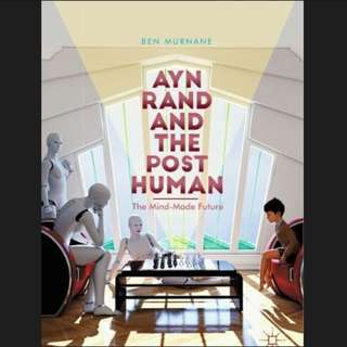 (Ebook) Ayn Rand and the Posthuman: The Mind-Made Future