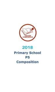 2018 P5 English Model Composition/ model essays / model compo /  P5 / Primary 5 / PSLE NEW SYLLABUS format / primary 5 / english / exam papers