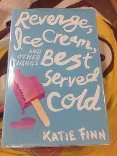Revenge, Ice Cream and Other Things Best Served Cold by Katie Finn (Hardbound)