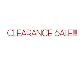 CLEARANCE SALE!!!!