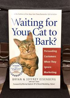 《New Book Condition + Hardcover Edition》Bryan & Jeffrey Eisenberg - WAITING FOR YOUR CAT TO BARK ? : Persuading Customers When They Ignore Marketing