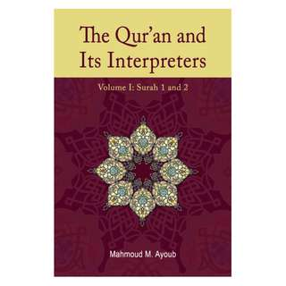 The Qur'an and Its Interpreters: Volume 1