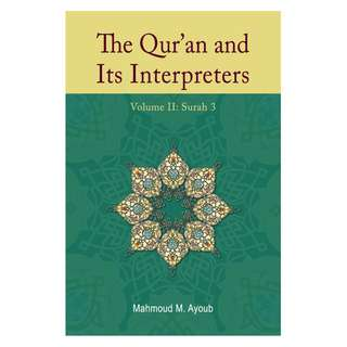 The Qur'an and Its Interpreters: Volume 2
