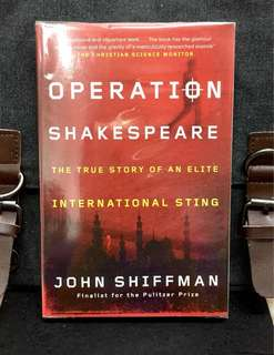 《New Book Condition + Elite Homeland Security Operation to Capture Iran Arm Dealer》John Shiffman : OPERATION SHAKESPEARE : The True Story of an Elite International Sting