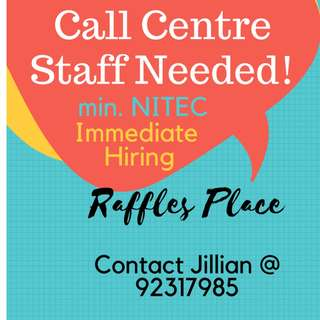Call Centre Officers Needed/Raffles Place