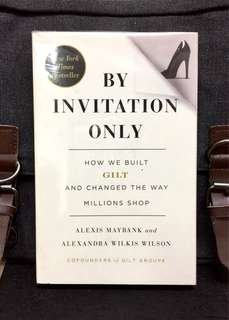 # Highly Recommended《Bran-New +The Success Story of The Birth, Rise & Evolution Of Startup GILT.COM Company》Alexis Maybank & Alexandra W. Wilson - BY INVITATION ONLY : How We Built GILT and Changed the Way Millions Shop
