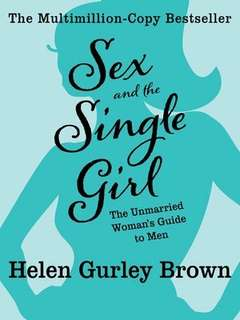 eBook - Sex and the Single Girl by Helen Gurley Brown