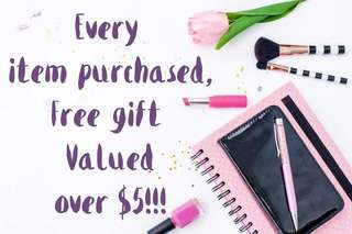 FREE GIFT OVER $5 FOR EVERY PURCHASE MADE.