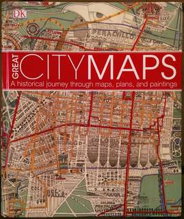 Great City Maps: A historical journey through maps, plans and paintings.