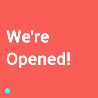 WE'RE OPENED