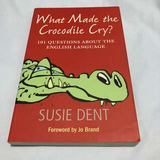 What Made the Crocodile Cry by Susie Dent