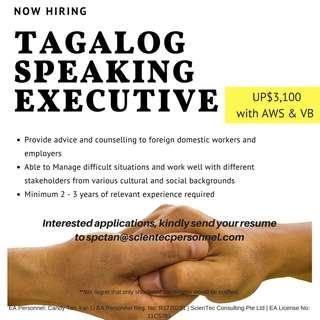 Tagalog Speaking Executive  x 6 vacancies