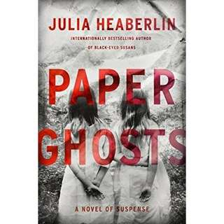 eBook - Paper Ghosts by Julia Heaberlin