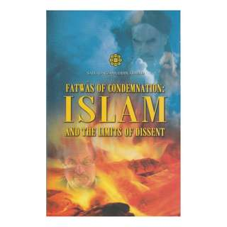 Fatwas of Condemnation: Islam and the Limits of Dissent (Hard Cover)