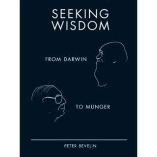 Seeking Wisdom: From Darwin To Munger -ebook