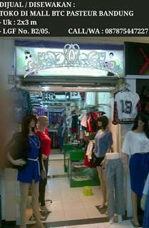 Disewakan Kios Toko di Mall BTC Pasteur Bandung