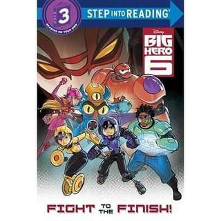 (Brand new) Big Hero 6Fight to the Finish!  By: Bill Scollon, The Disney Storybook Art Team (Illustrator)